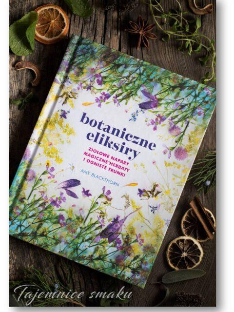 Recenzja książki Botaniczne eliksiry Amy Blackthorn